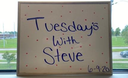 Tuesday's with Steve